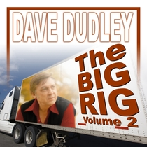 The Big Rig, Vol. 2 by Dave Dudley