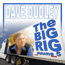 The Big Rig, Vol. 5 by Dave Dudley