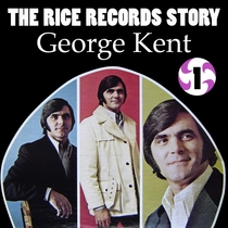 The Rice Records Story: George Kent, Vol. 1 by George Kent