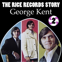 The Rice Records Story: George Kent, Vol. 2 by George Kent