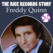 The Rice Records Story: Freddy Quinn by Freddy Quinn