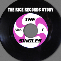The Rice Records Story: The Singles, Vol. 1 by Various Artists