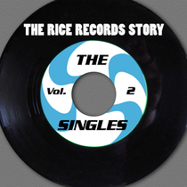 The Rice Records Story: The Singles, Vol. 2 by Various Artists