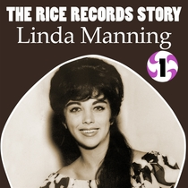 The Rice Records Story: Linda Manning, Vol. 1 by Linda Manning