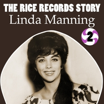 The Rice Records Story: Linda Manning, Vol. 2 by Linda Manning