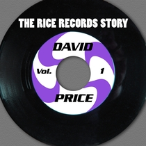 The Rice Records Story: David Price, Vol. 1 by David Price