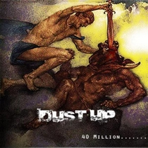 40 Million by Dust Up