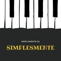 Simplesmente by Simplismente Eu