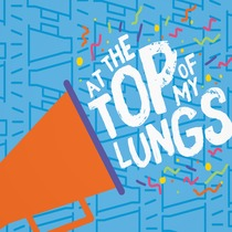 At the Top of My Lungs by Orange Kids Music