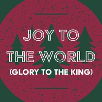 Joy to the World (Glory to the King) by Orange Kids Music