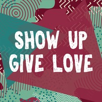 Show Up Give Love by Orange Kids Music