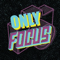 Only Focus by Orange Kids Music