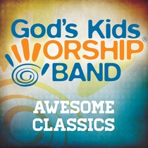 Awesome Classics by God's Kids Worship Band