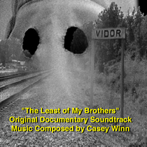 The Least of My Brothers (Original Documentary Soundtrack) by Casey Winn