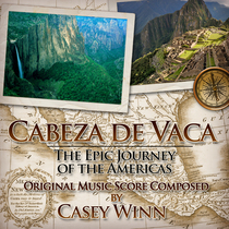 Cabeza de Vaca: The Epic Journey of the Americas by Casey Winn