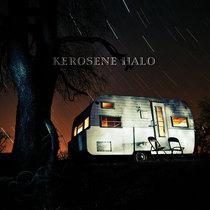 Kerosene Halo by Kerosene Halo