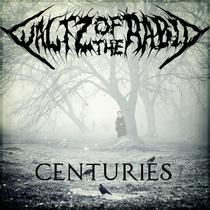 Centuries by Waltz Of The Rabid