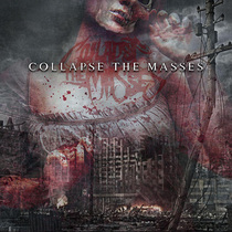 Collapse The Masses by Collapse The Masses