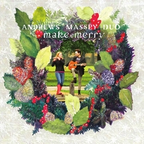 Make Merry by Andrews Massey Duo