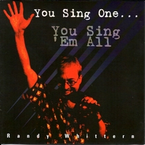 You Sing One...You Sing 'Em All by Randy Whittern