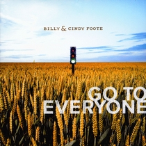 Go To Everyone by Billy and Cindy Foote