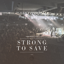 Strong To Save (Live) by Emmanuel LIVE