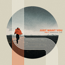 Just Want You, Vol. 1 by Emmanuel LIVE