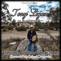 Traditional & Spiritual Apache Songs by Tony Logan