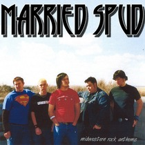 Midwestern Rock Anthems by Married Spud