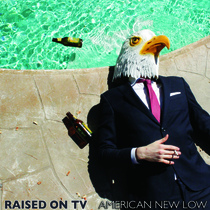 American New Low by Raised on TV