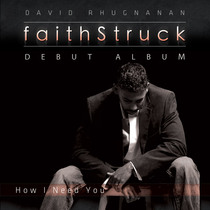 FaithStruck - How I Need You by FaithStruck