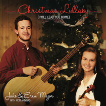 Christmas Lullaby (I Will Lead You Home) by Jake Major & Erin Major