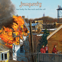 Too Funky for the Rock and the Roll by Jumpsuit