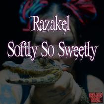 Softly so Sweetly by Razakel