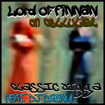 Lord of Finnan (feat. DJ Dream) [On Cellular] by Classic Jigga