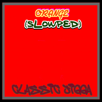Orange (Slowped) by Classic Jigga