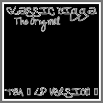 TBA (The Original) by Classic Jigga