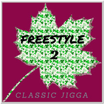 Freestyle 2 by Classic Jigga