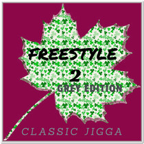 Freestyle 2 (Grey Edition) by Classic Jigga