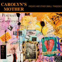 Fridays and Other Small Tragedies by Carolyn's Mother