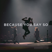 Because You Say So by Emmanuel LIVE
