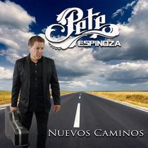 Nuevos Caminos by Pete Espinoza