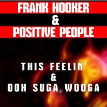 Frank Hooker & Positive People (Previously Unreleased Versions) by Frank Hooker & Positive People