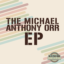 The Michael Anthony Orr - EP by Michael Orr