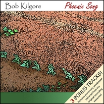 Phoenix Song by Bob Kilgore