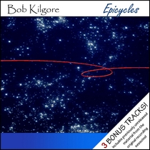 Epicycles by Bob Kilgore