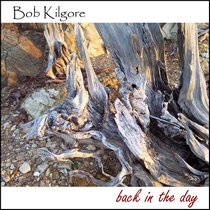 Back in the Day by Bob Kilgore