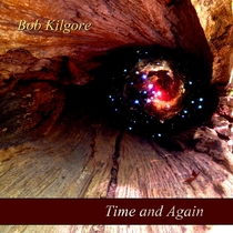 Time and Again by Bob Kilgore