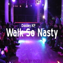 Walk so Nasty by Dooley KP