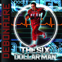 The Six Dollar Man by Debonaire